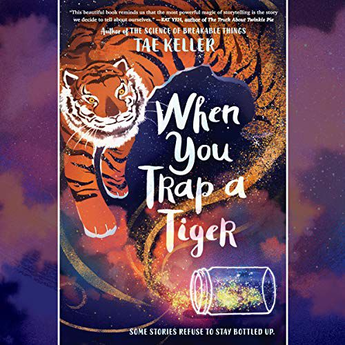 audiobook cover image of When You Trap a Tiger by Tae Keller