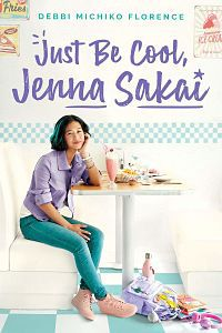 Cover of Just be cool, Jenna Sakai by Florence