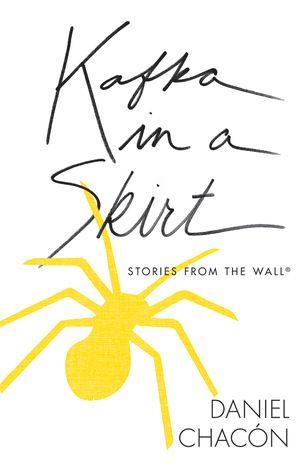 Kafka in a Skirt by Daniel Chacon