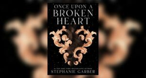 Once Upon a Broken Heart by by Stephanie Garber cover