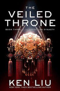 cover image of the veiled throne by ken liu