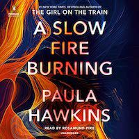 An image of the cover of A Slow Fire Burning by Paula Hawkins