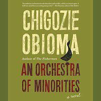 A graphic of the cover of An Orchestra of Minorities by Chigozie Obioma