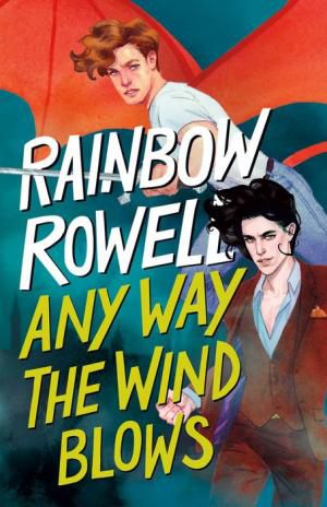 Any Way the Wind Blows by Rainbow Rowell Book Cover