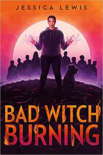 cover image of Bad Witch Burning by Jessica Lewis showing a young Black woman in front of a full moon and foreboding silhouettes