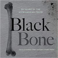 A graphic of the cover of Black Bone: 25 Years of Affrilachian Poets edited by Bianca Lynne Spriggs and Jeremy Paden