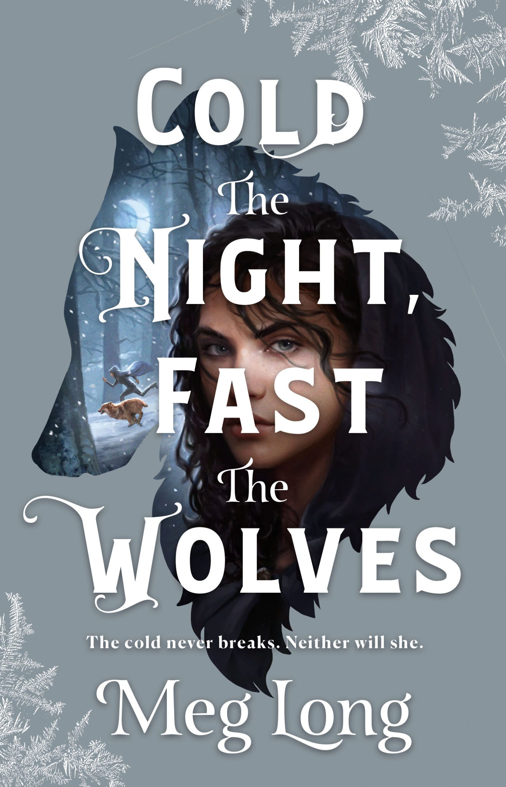 Cover of Cold the Night, Fast the Wolves by Meg Long