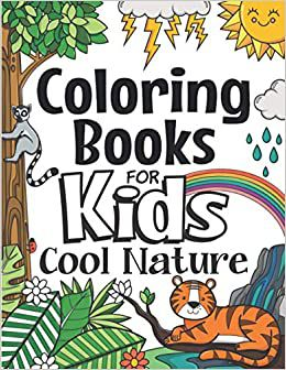 Coloring Books for Kids Cool Nature by Future Teachers Foundation with a colored illustration of a tiger, a tree, and lightning on the front
