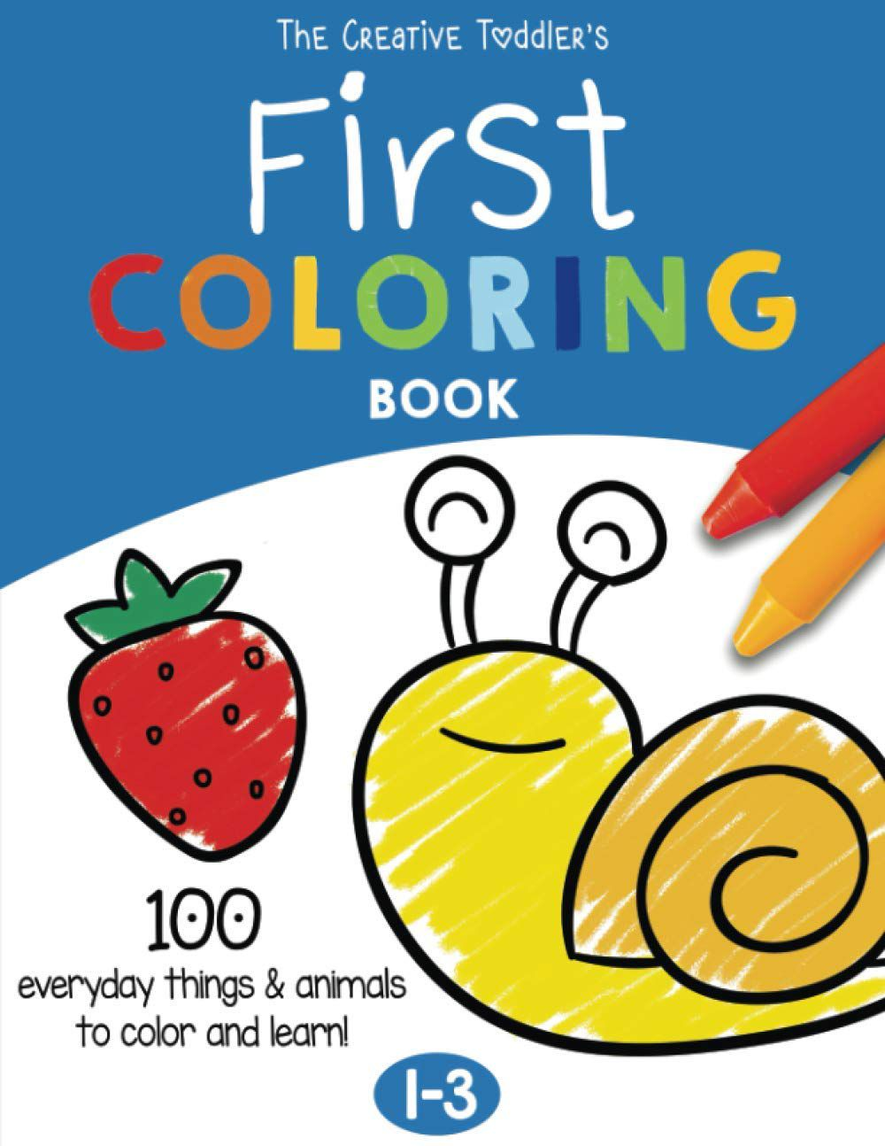 Cover of the creative toddlers first coloring book with an image of a colorful snail and strawberry