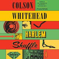 An image of the cover of Harlem Shuffle by Colson Whitehead