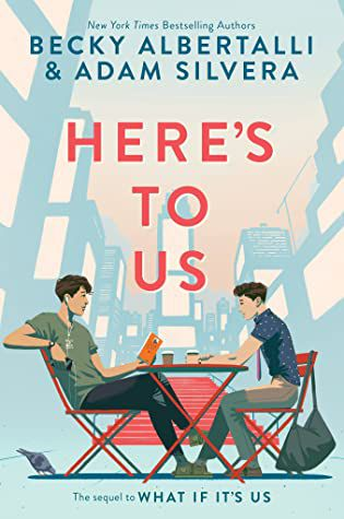 Here's to Us by Becky Albertalli and Adam Silvera book cover