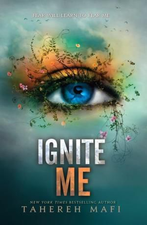 Ignite Me by Tahereh Mafi Book Cover