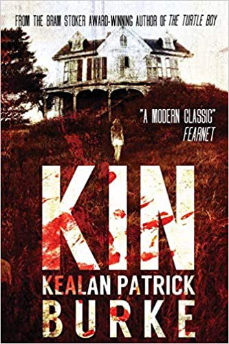 cover of Kin by Kealan Patrick Burke, featuring a black and white photo of a woman staning in front of a spooky house, with red blood splatters all over the cover