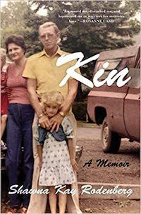 A graphic of the cover of Kin: A Memoir by Shawna Kay Rodenberg