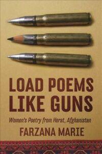 Cover of Load Poems Like Guns translated by Farzana Marie