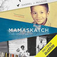 A graphic of the cover of Mamaskatch: A Cree Coming of Age by Darren J. McLeod