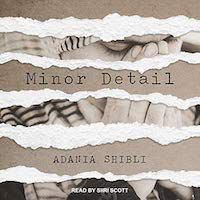 A graphic of Minor Detail by Adania Shibli, Translated by Elisabeth Jacquette