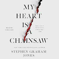An image of the cover of My Heart Is a Chainsaw by Stephen Graham Jones