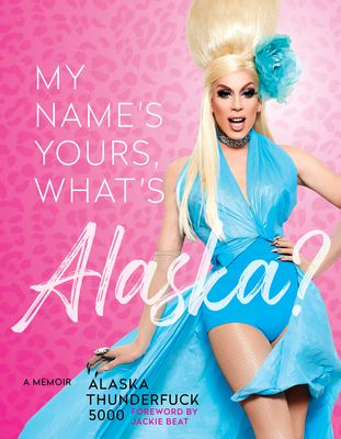 My Name's Yours, What's Alaska? book cover