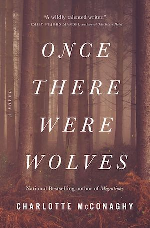 cover image of Once There Were Wolves by Charlotte McConaghy