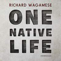 A graphic of the cover of One Native Life by Richard Wagamese