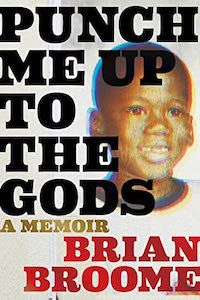A graphic of the cover of Punch Me Up to the Gods by Brian Broome