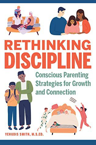 Rethinking Discipline: Conscious Parenting Strategies for Growth and Connection Book Cover