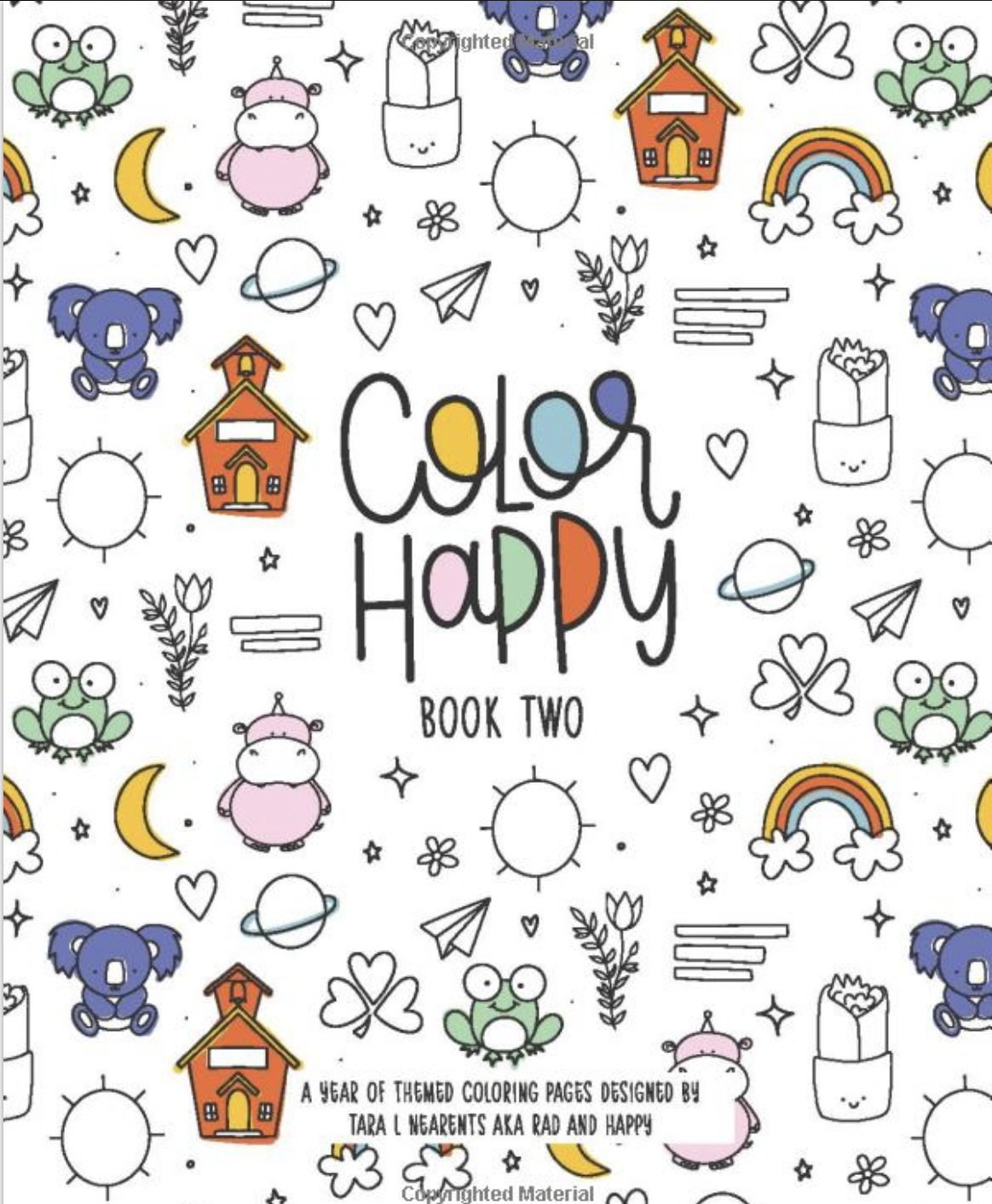 Color Happy coloring book by Tara L.  Nearants