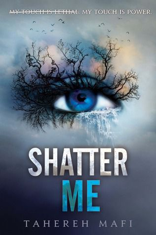 Shatter Me by Tahereh Mafi Book Cover