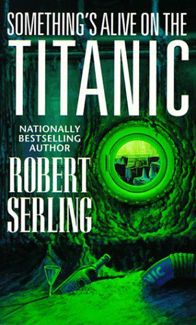 Something's Alive on the Titanic by Robert J. Sterling Cover