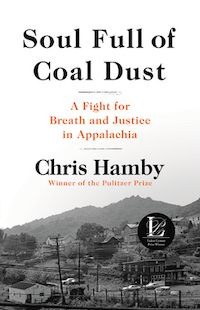 A graphic of the cover of Soul Full of Coal Dust: A Fight for Breath and Justice in Appalachia by Chris Hamby