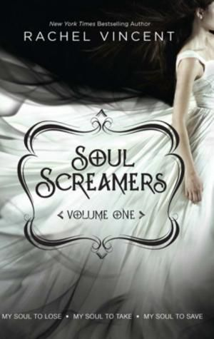 Soul Screamers Volume One by Rachel Vincent Book Cover
