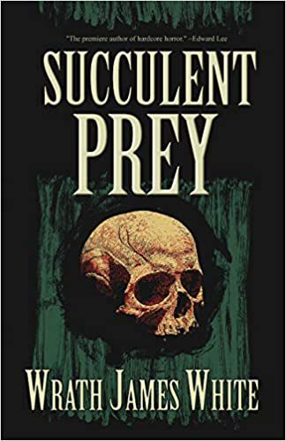 cover of Succulent Prey by Wrath James White, featuring a human skull against a green and black background