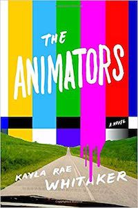 A graphic of the cover of The Animators by Kayla Rae Whitaker