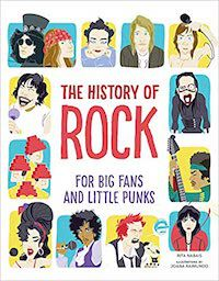 The History of Rock for Big Fans and Little Punks book cover (music books for kids)