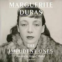 A graphic of The Impudent Ones by Marguerite Duras, Translated by Kelsey L. Haskett
