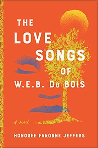cover go The Love Songs of W.E.B. Du Bois by Honoree Fanonne Jeffers