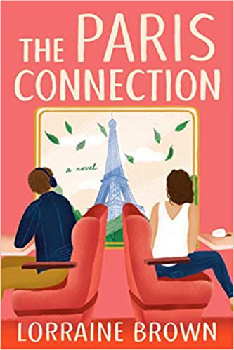 cover image of The Paris Connection by Lorraine Brown showing two people looking out a window to the Eiffel Tower