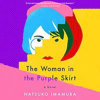 A graphic of The Woman in the Purple Skirt by Natsuko Imamura, Translated by Lucy North