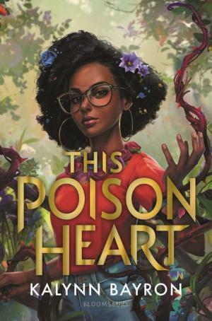 This Poison Heart by Kalynn Bayron Book Cover