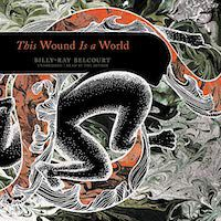 A graphic of the cover of This Wound Is a World by Billy-Ray Belcourt