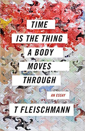 Cover of Time is the Thing a Body Moves Through T Fleischmann