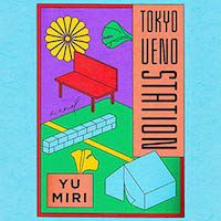 A graphic of Tokyo Ueno Station by Yu Miri, Translated by Morgan Giles