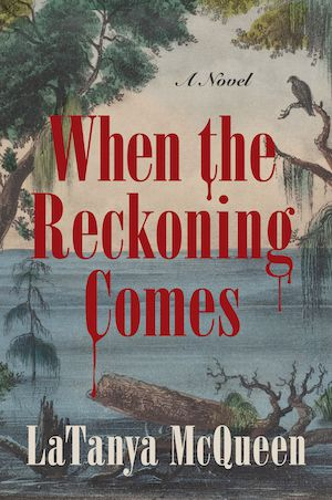 Cover image of When the Reckoning Comes by LaTanya McQueen; drawing of a swamp