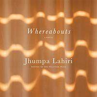 A graphic of Whereabouts by Jhumpa Lahiri, Translated by Jhumpa Lahiri