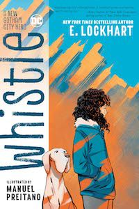 cover of Whistle by E. Lockhart; A girl with curly hair walks with a great dane behind her