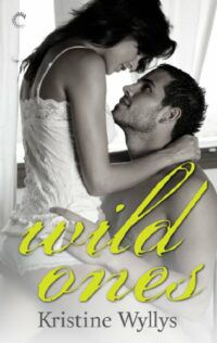 Cover of Wild Ones by Kristine Wyllys