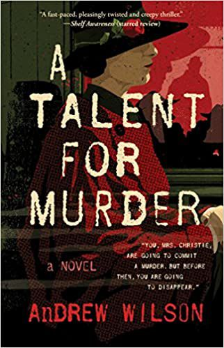 cover of a talent for murder by andrew wilson, featuring an illustration of a woman in a red coat, black hat, and white gloves sitting on a train
