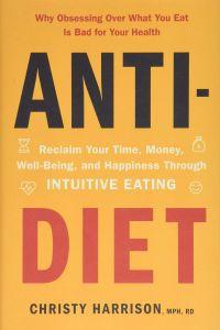 Anti-Diet by Christy Harrison