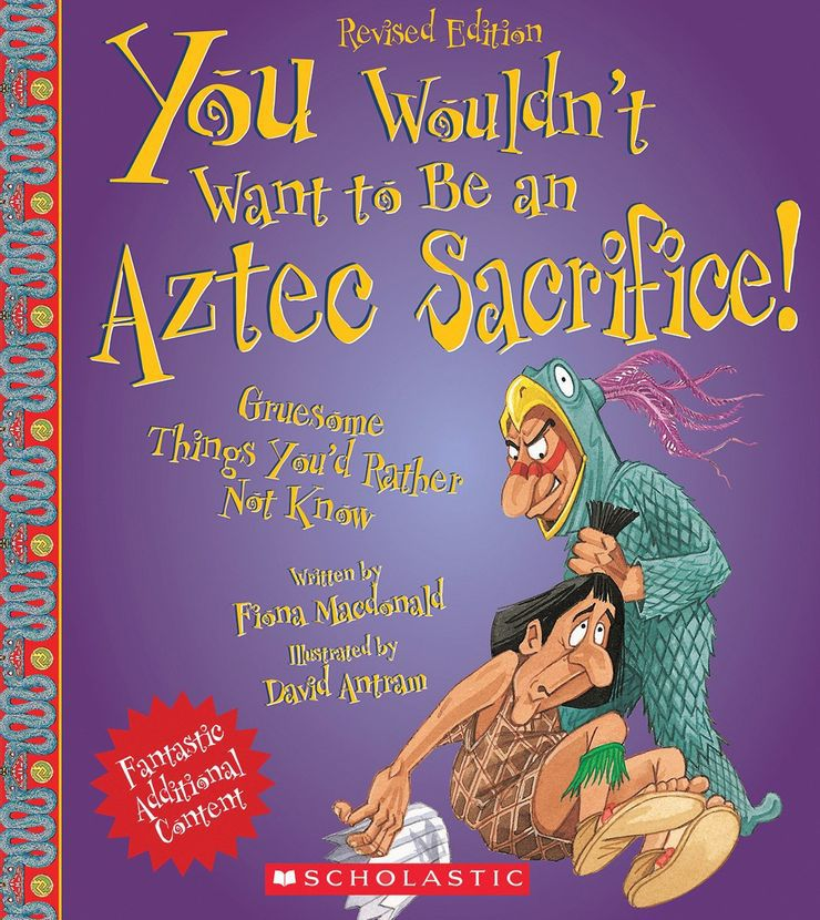 cover of you wouldn't want to be an aztec sacrifice